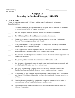 Chapter 18 Renewing the Sectional Struggle, 1848-1854