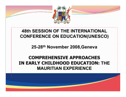 Mauritius has a long history of Early Childhood Care, Development