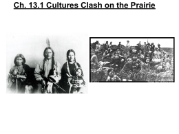 Ch. 13.1 Cultures Clash on the Prairie