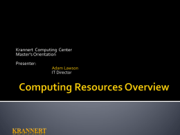 Krannert Computing Center Master`s Orientation Presenter: