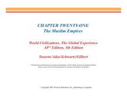 CHAPTER TWENTY-ONE The Muslim Empires World Civilizations