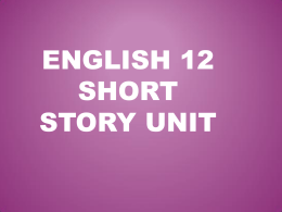 English 12 Short Story Unit #1 PPT