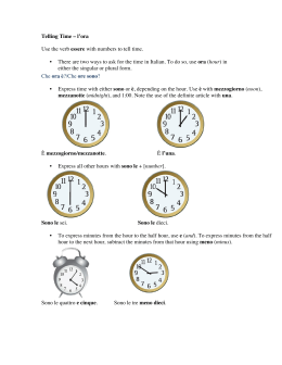 Telling Time – l`ora Use the verb essere with numbers to tell time