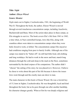 Title: Night Author: Eliezer Wiesel Genre: Memior Night starts out in