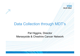 Data Collection through MDT`s - National Cancer Intelligence Network