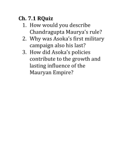 Ch. 7.1 RQuiz 1. How would you describe Chandragupta Maurya`s