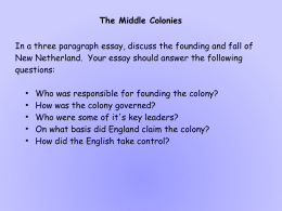 The Middle Colonies In a three paragraph essay, discuss the