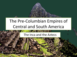 The Pre-Columbian Empires of Central and South America