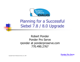 Planning for a Successful Siebel 7.8 / 8.0 Upgrade