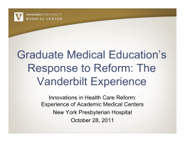 Graduate Medical Education`s Response to Reform: The Vanderbilt
