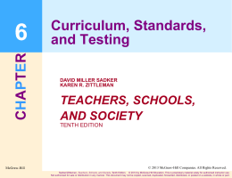 CHAPTER Curriculum, Standards, and Testing