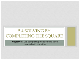 5.4 Solving by Completing the Square