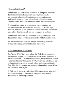 What is the Internet? The Internet is a worldwide collection of
