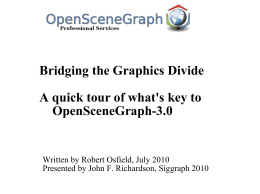 Bridging the Graphics Divide A quick tour of