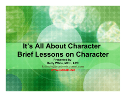It`s All About Character Brief Lessons on Character