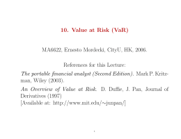 10. Value at Risk (VaR) MA6622, Ernesto Mordecki, CityU, HK, 2006