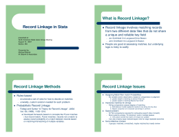 Record Linkage in Stata What is Record Linkage? Record Linkage