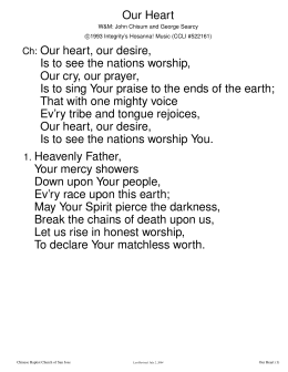 Our Heart Ch: Our heart, our desire, Is to see the nations worship
