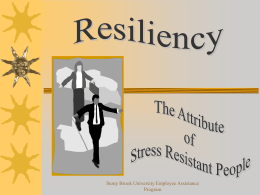 Resiliency The Attribute of Stress Resistant People