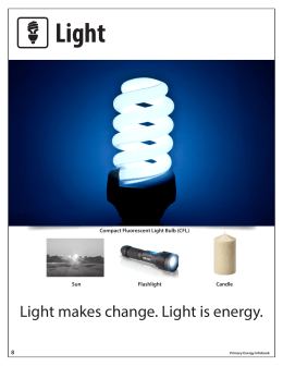Light makes change. Light is energy.