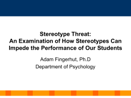 Stereotype Threat: An Examination of How Stereotypes Can Impede