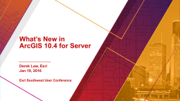 What`s New in ArcGIS 10.4 for Server