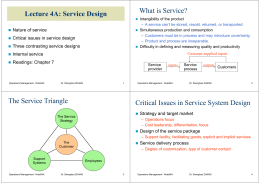 Lecture 4A: Service Design What is Service? The Service Triangle