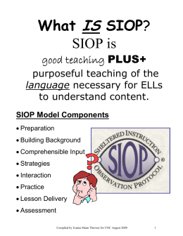 What IS SIOP? SIOP is - UNC School of Education