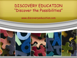 "DISCOVERY EDUCATION ""Discover the Possibilities"""