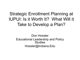 Strategic Enrollment Planning at IUPUI: Is it Worth