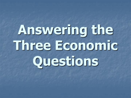 Answering the Three Economic Questions - U