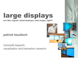 large displays are like regular sized displays, only