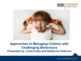 Approaches to Managing Children with Challenging Behaviours