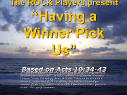 "The ROCK Players present ""Having a Winner"