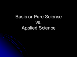 Basic or Pure Science vs. Applied Science