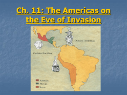 Ch. 11: The Americas on the Eve of Invasion