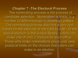 Chapter 7 -The Electoral Process The nominating process is the