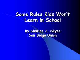 Some Rules Kids Won`t Learn in School By:Charles J. Skyes San