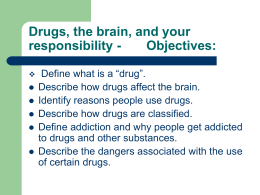 Drugs, the brain and behavior, Objectives