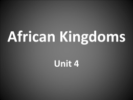 Unit 4, SSWH 6 b African Kingdoms