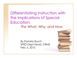 Differentiating Instruction: The What, Why,and How