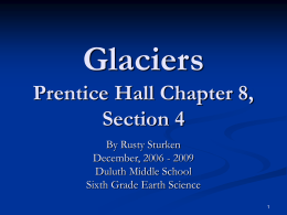 Glaciers - Welcome to Mr. Sturken`s Earth Science Website