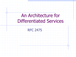 An Architecture for Differentiated Services
