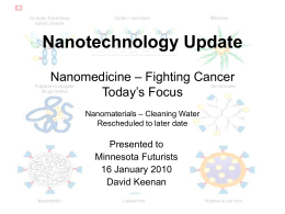 Nanotechnology Update Nanomedicine – Fighting Cancer