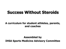 Success Without Steroids - Illinois High School Association