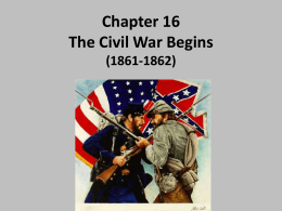 Chapter 16 The Civil War Begins (1861