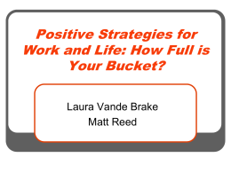 Positive Strategies for Work and Life: How Full is Your Bucket?
