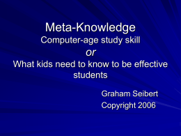 Meta-Knowledge Computer-age study skill or What kids need to