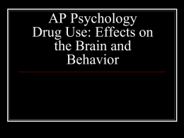 AP Psychology Drug Use: Effects on the Brain and Behavior