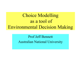 Choice Modelling as a tool of Environmental Decision Making